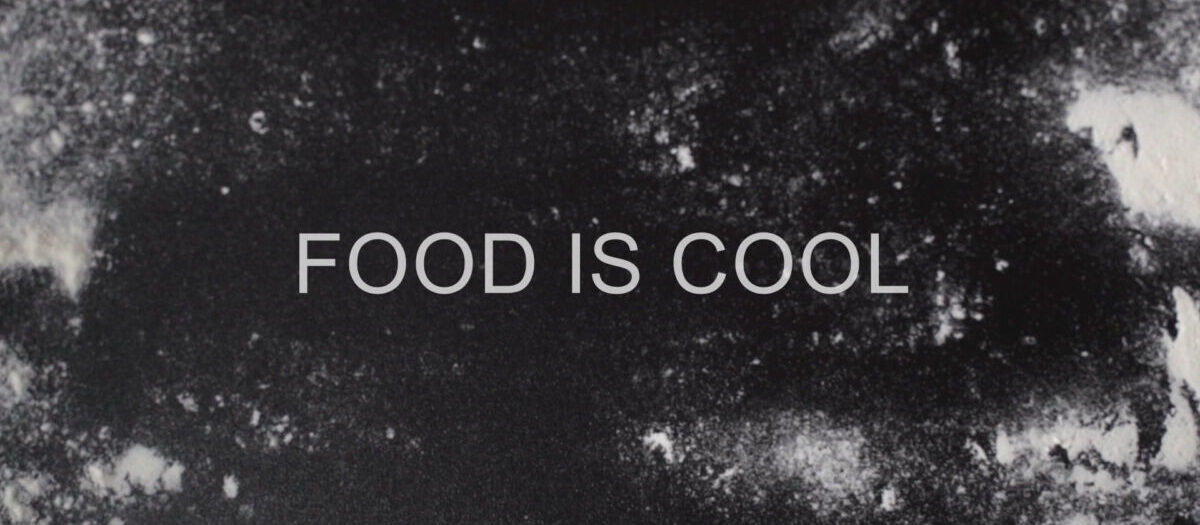 FOOD IS COOL